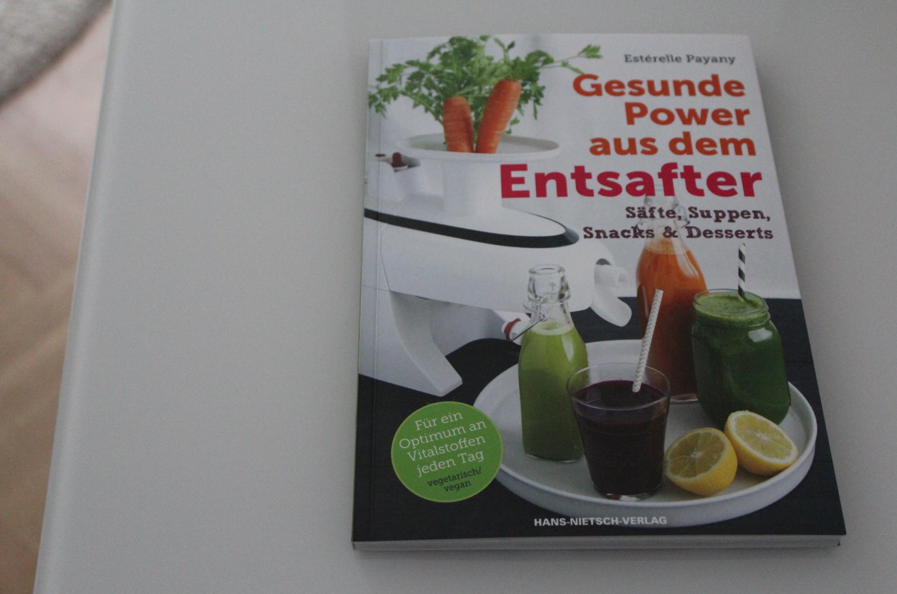 16 Gesunde Power aus dem Entsafter Buch Entsaften Juicing Säfte Snacks Desserts